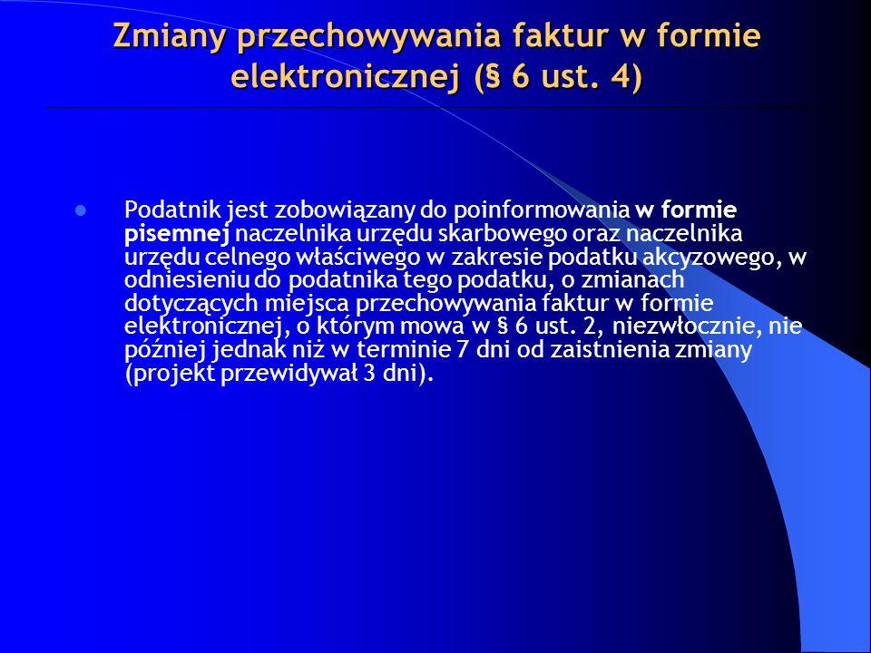 Zmiany przechowywania faktur w formie elektronicznej (§ 6 ust. 4)