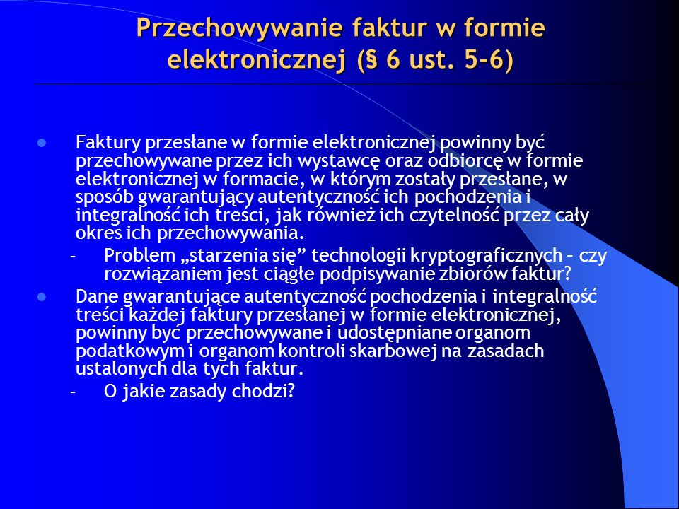 Przechowywanie faktur w formie elektronicznej (§ 6 ust. 5-6)