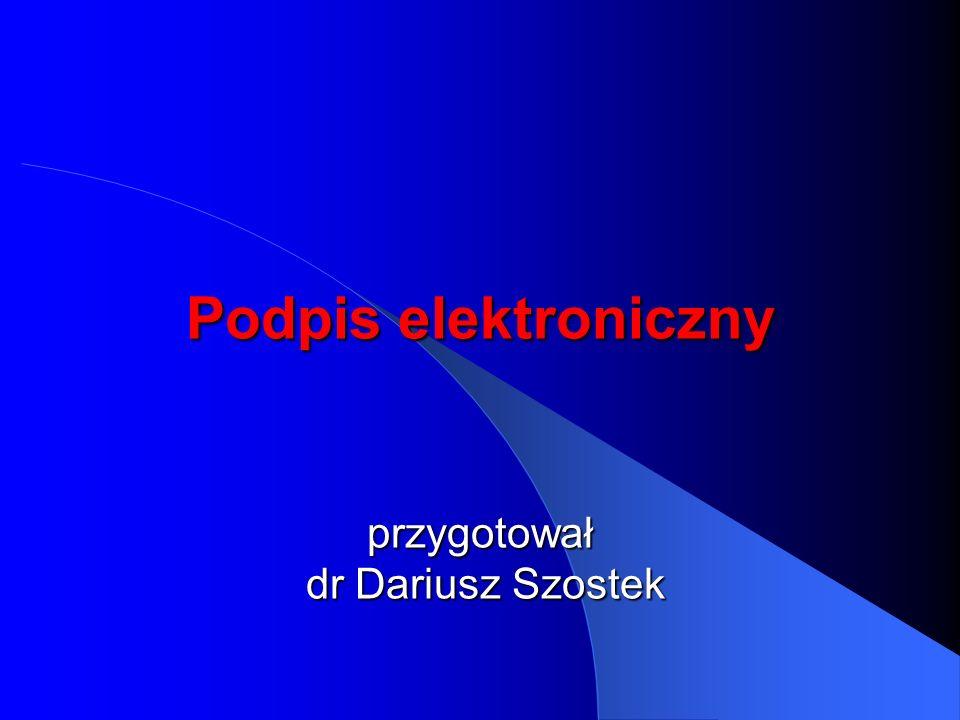 Podpis elektroniczny przygotował dr Dariusz Szostek