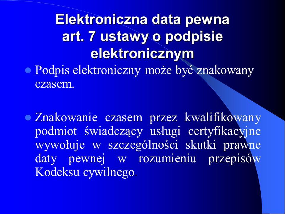 Elektroniczna data pewna art. 7 ustawy o podpisie elektronicznym