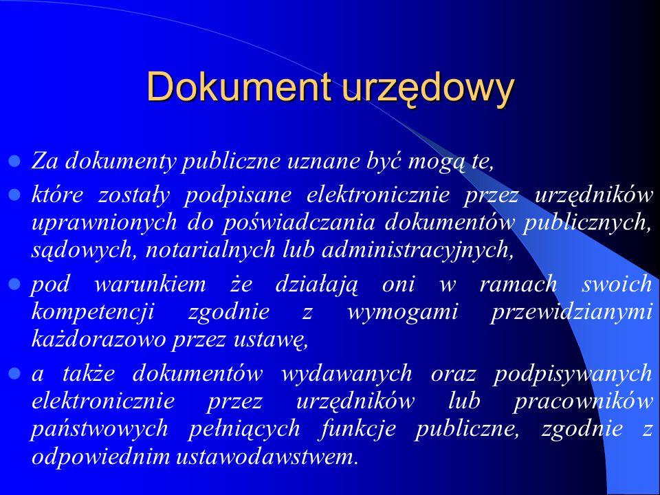 Dokument urzędowy Za dokumenty publiczne uznane być mogą te,