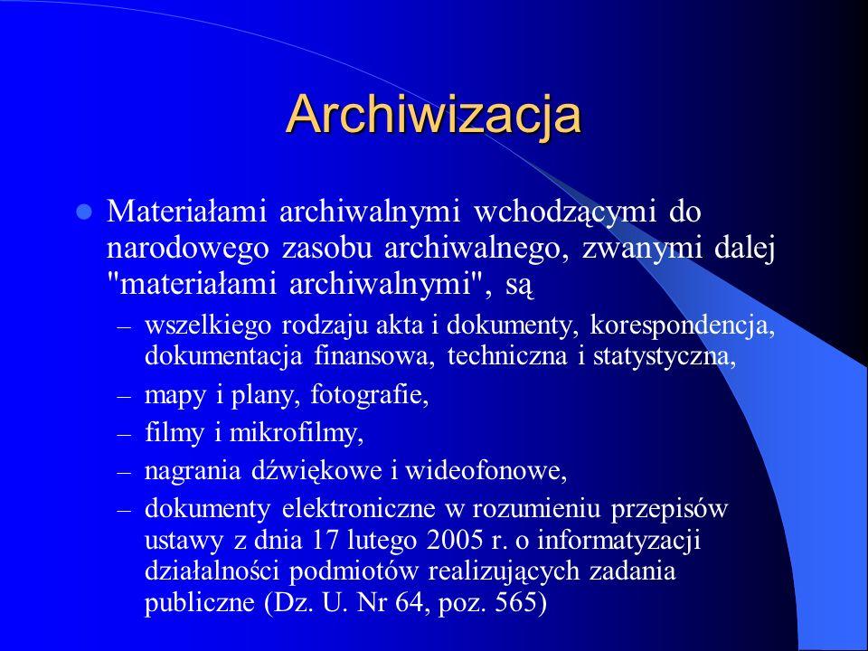 Archiwizacja Materiałami archiwalnymi wchodzącymi do narodowego zasobu archiwalnego, zwanymi dalej materiałami archiwalnymi , są.