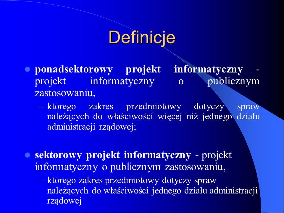 Definicje ponadsektorowy projekt informatyczny - projekt informatyczny o publicznym zastosowaniu,