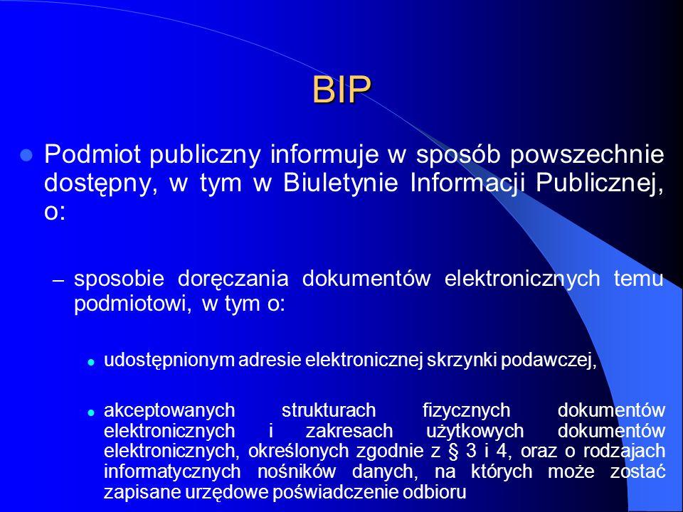 BIP Podmiot publiczny informuje w sposób powszechnie dostępny, w tym w Biuletynie Informacji Publicznej, o: