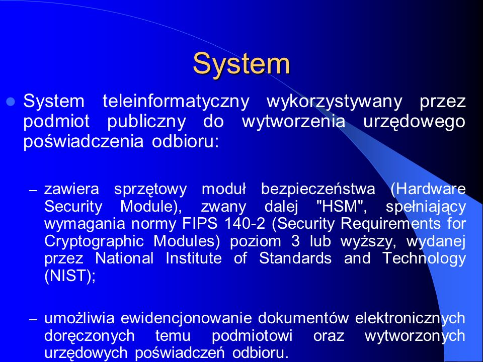 System System teleinformatyczny wykorzystywany przez podmiot publiczny do wytworzenia urzędowego poświadczenia odbioru: