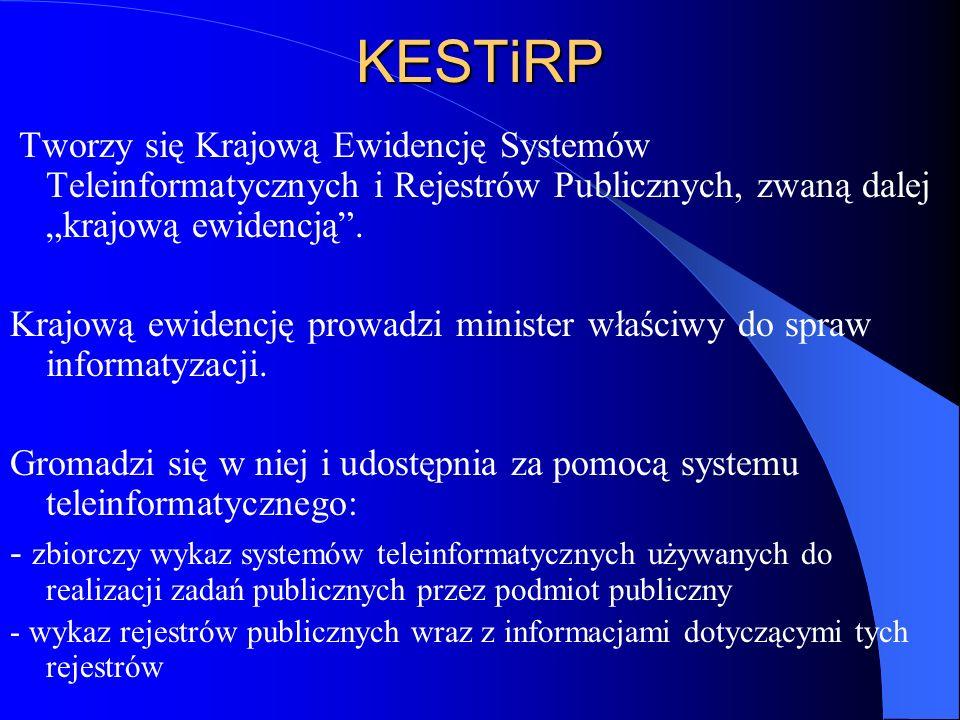 """KESTiRP Tworzy się Krajową Ewidencję Systemów Teleinformatycznych i Rejestrów Publicznych, zwaną dalej """"krajową ewidencją ."""