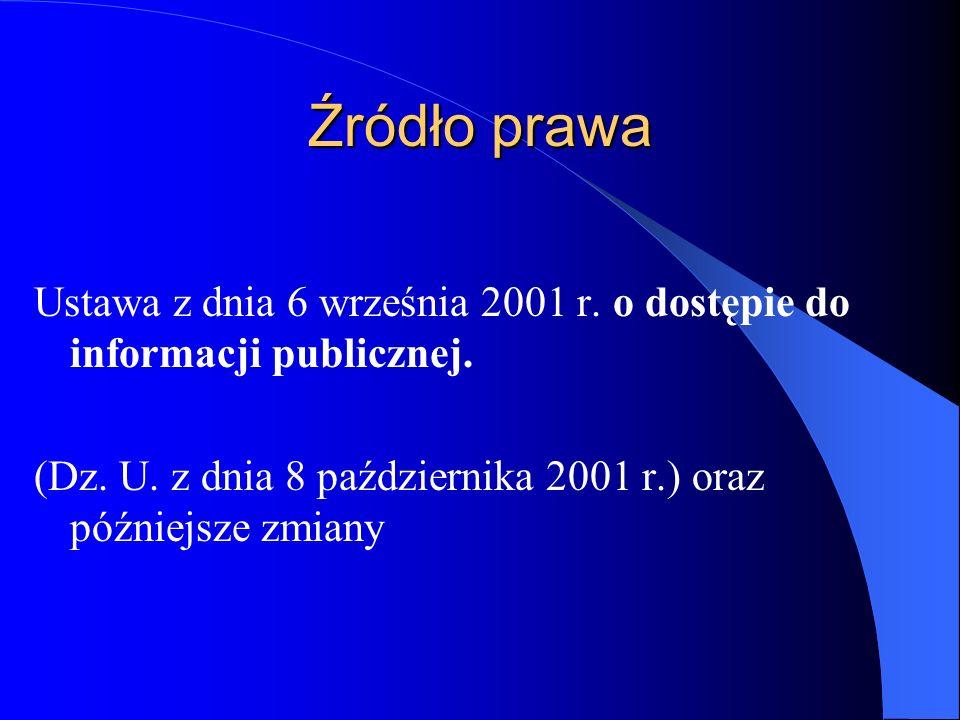 Źródło prawa Ustawa z dnia 6 września 2001 r. o dostępie do informacji publicznej.