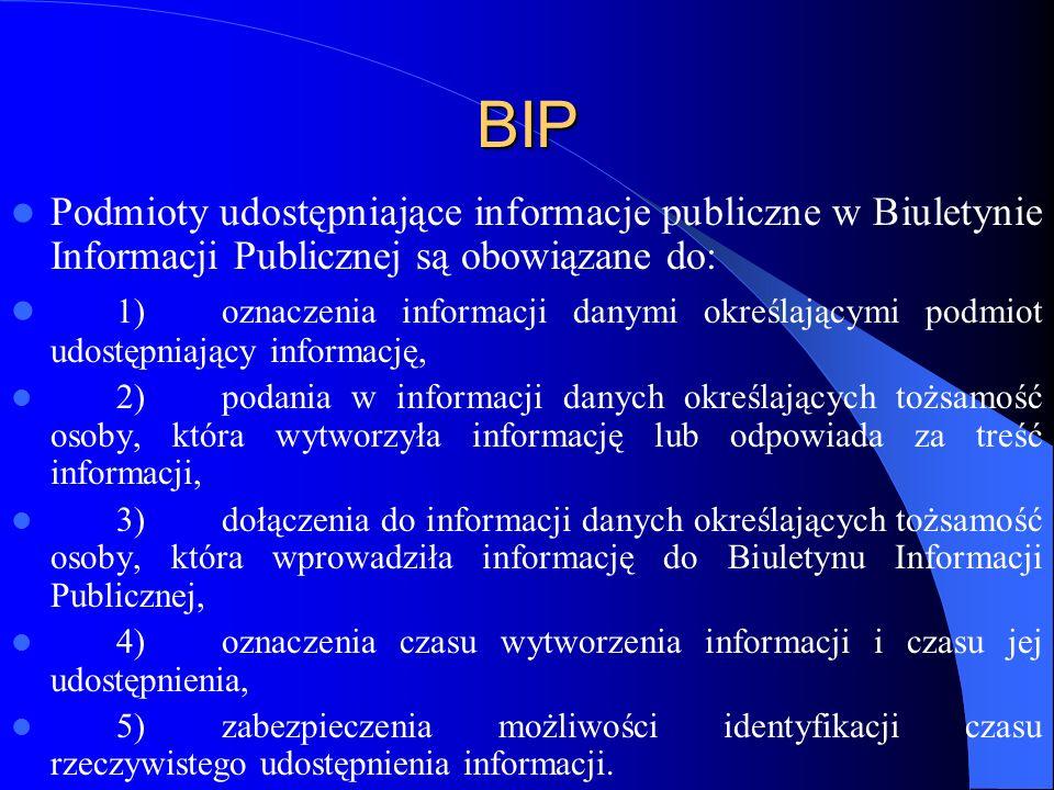 BIP Podmioty udostępniające informacje publiczne w Biuletynie Informacji Publicznej są obowiązane do: