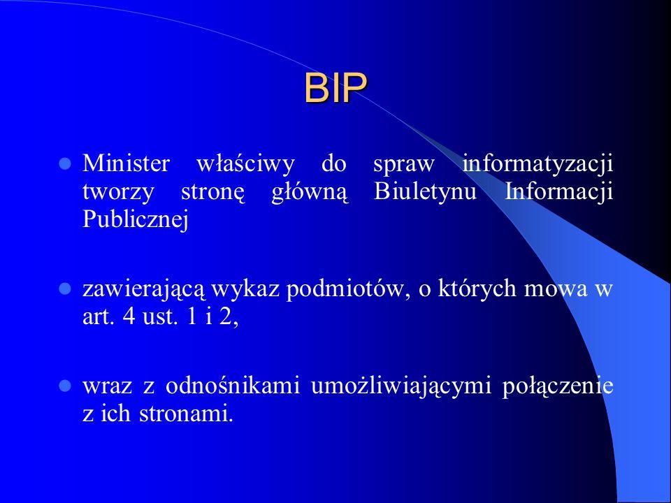 BIP Minister właściwy do spraw informatyzacji tworzy stronę główną Biuletynu Informacji Publicznej.