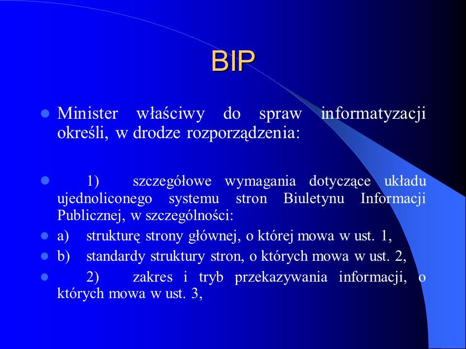 BIP Minister właściwy do spraw informatyzacji określi, w drodze rozporządzenia: