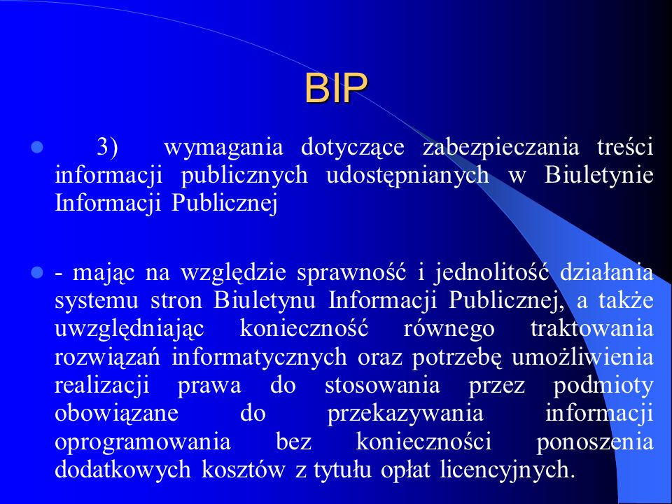 BIP 3) wymagania dotyczące zabezpieczania treści informacji publicznych udostępnianych w Biuletynie Informacji Publicznej.