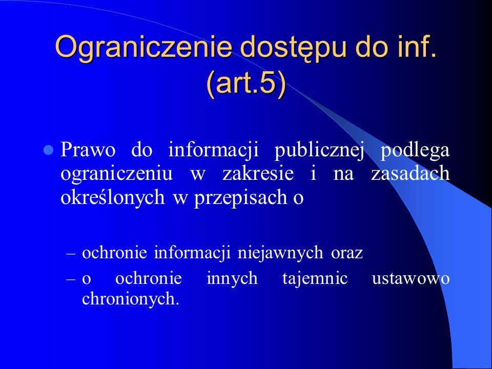 Ograniczenie dostępu do inf. (art.5)