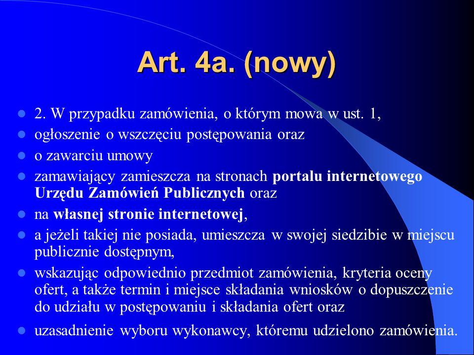 Art. 4a. (nowy) 2. W przypadku zamówienia, o którym mowa w ust. 1,