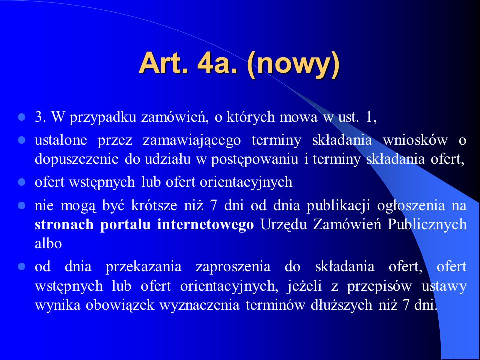 Art. 4a. (nowy) 3. W przypadku zamówień, o których mowa w ust. 1,