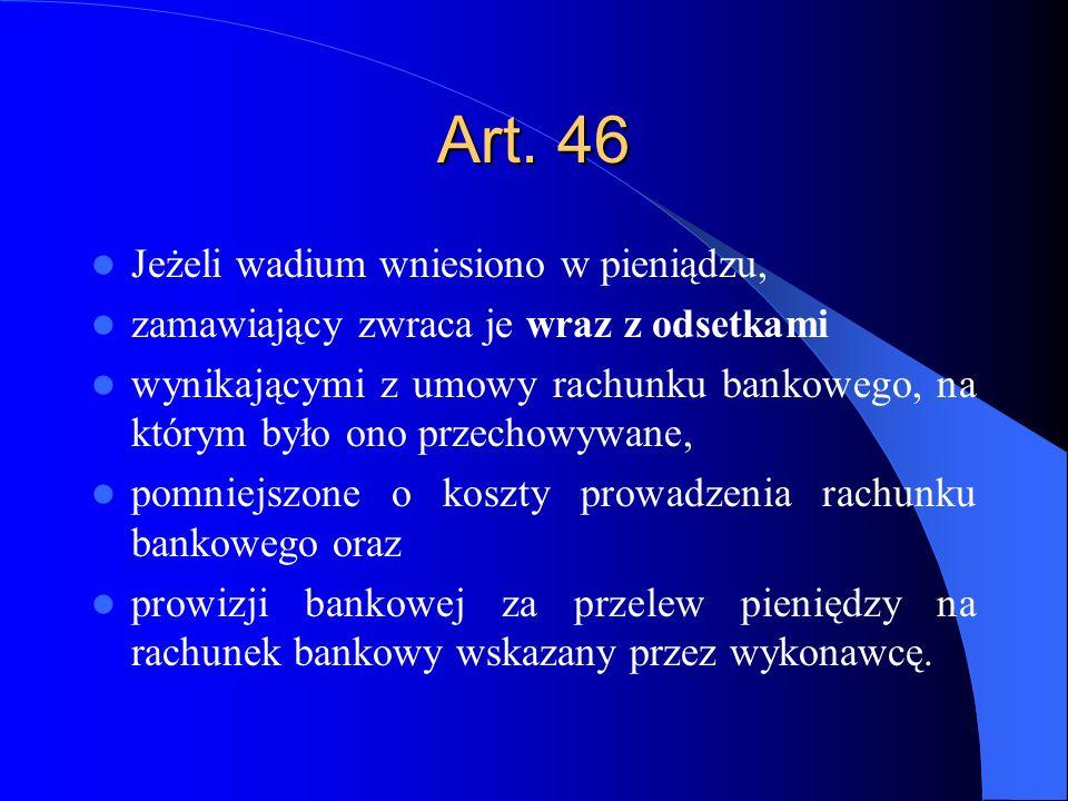 Art. 46 Jeżeli wadium wniesiono w pieniądzu,