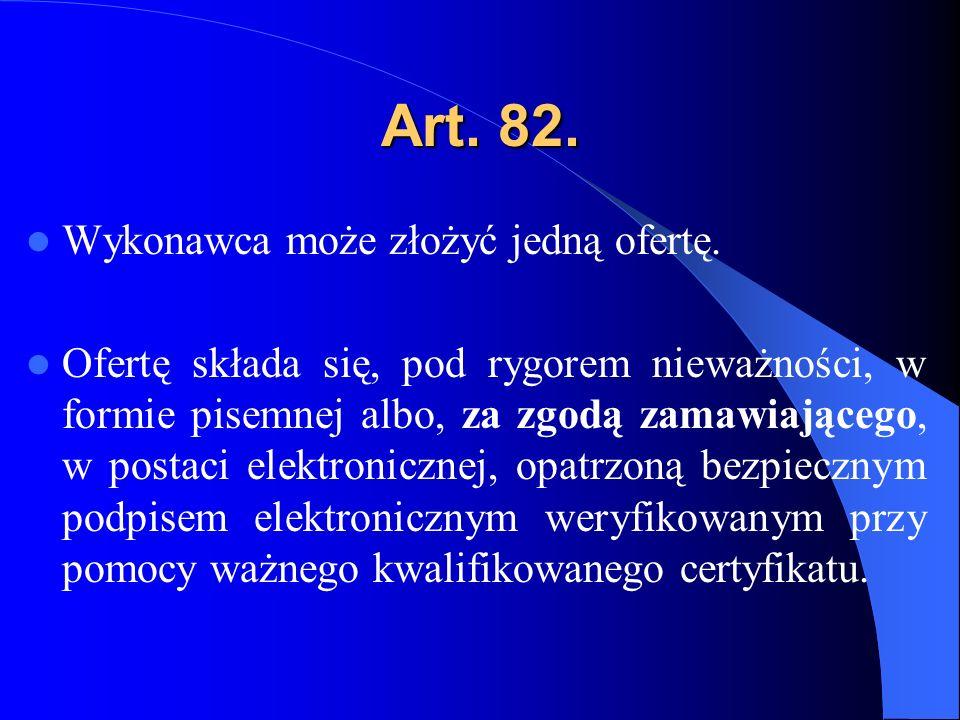 Art. 82. Wykonawca może złożyć jedną ofertę.