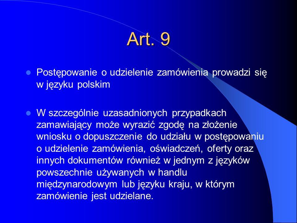Art. 9 Postępowanie o udzielenie zamówienia prowadzi się w języku polskim.