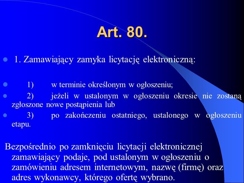 Art. 80. 1. Zamawiający zamyka licytację elektroniczną: