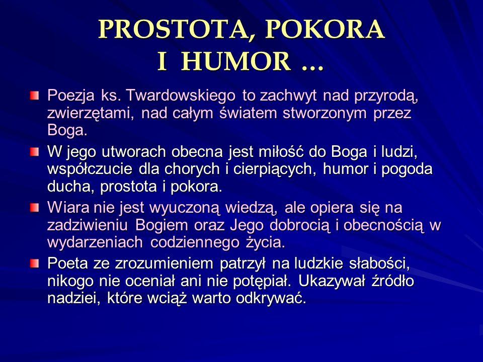 PROSTOTA, POKORA I HUMOR …