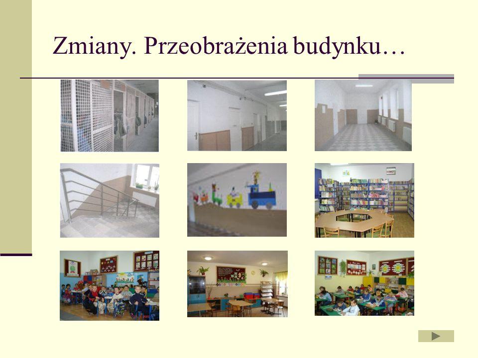Zmiany. Przeobrażenia budynku…