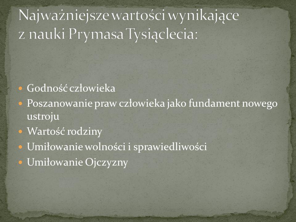 Najważniejsze wartości wynikające z nauki Prymasa Tysiąclecia: