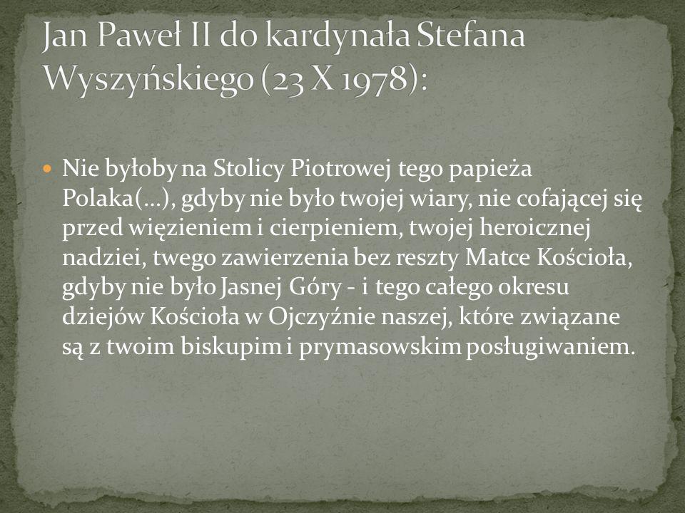 Jan Paweł II do kardynała Stefana Wyszyńskiego (23 X 1978):
