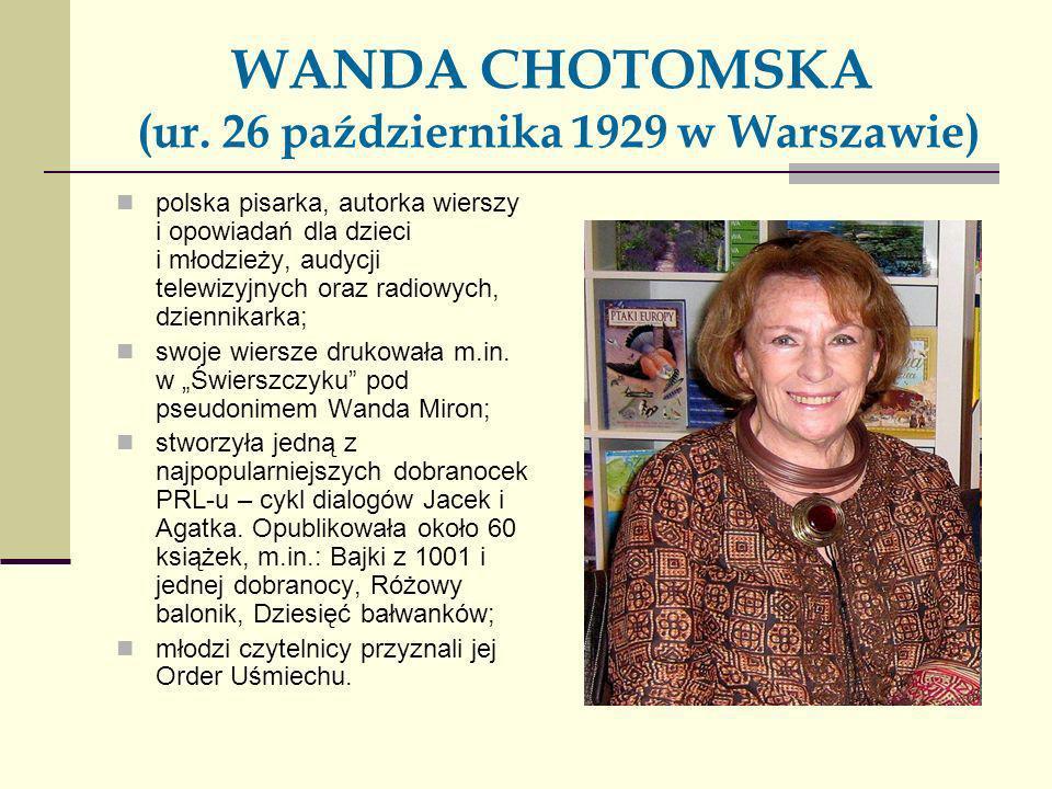 WANDA CHOTOMSKA (ur. 26 października 1929 w Warszawie)