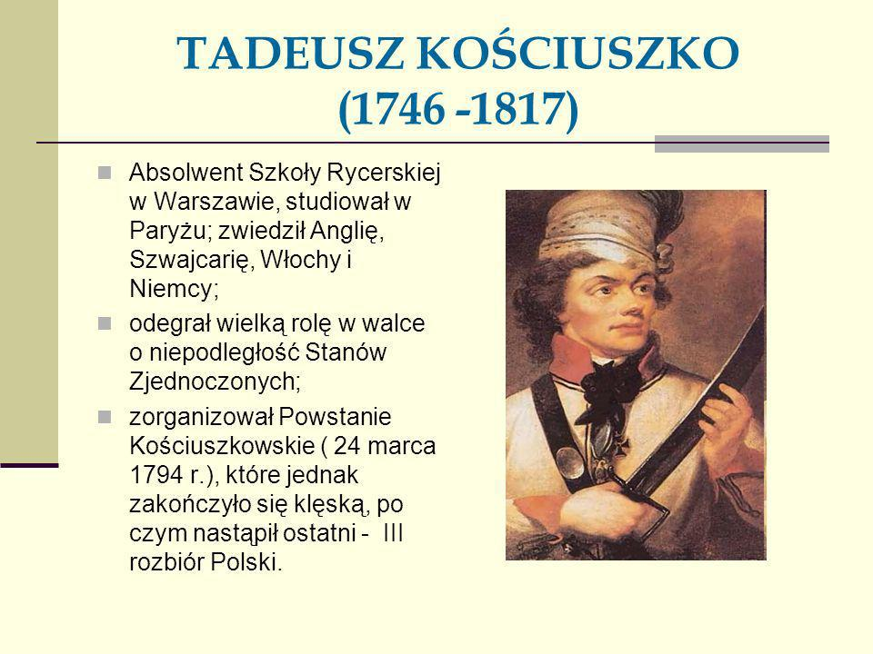 TADEUSZ KOŚCIUSZKO (1746 -1817)
