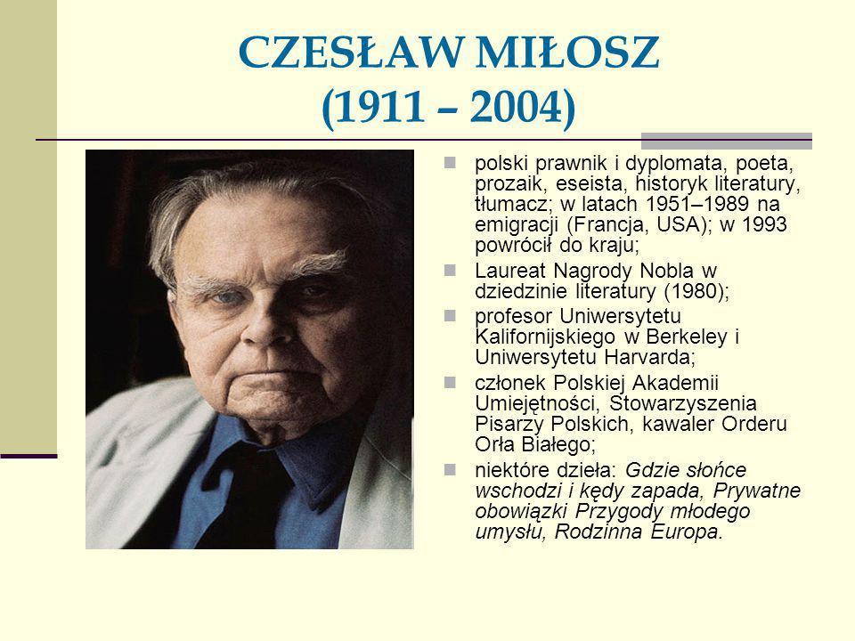CZESŁAW MIŁOSZ (1911 – 2004)