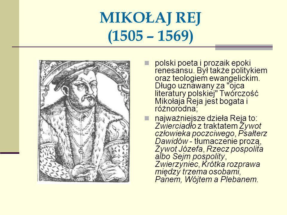 MIKOŁAJ REJ (1505 – 1569)
