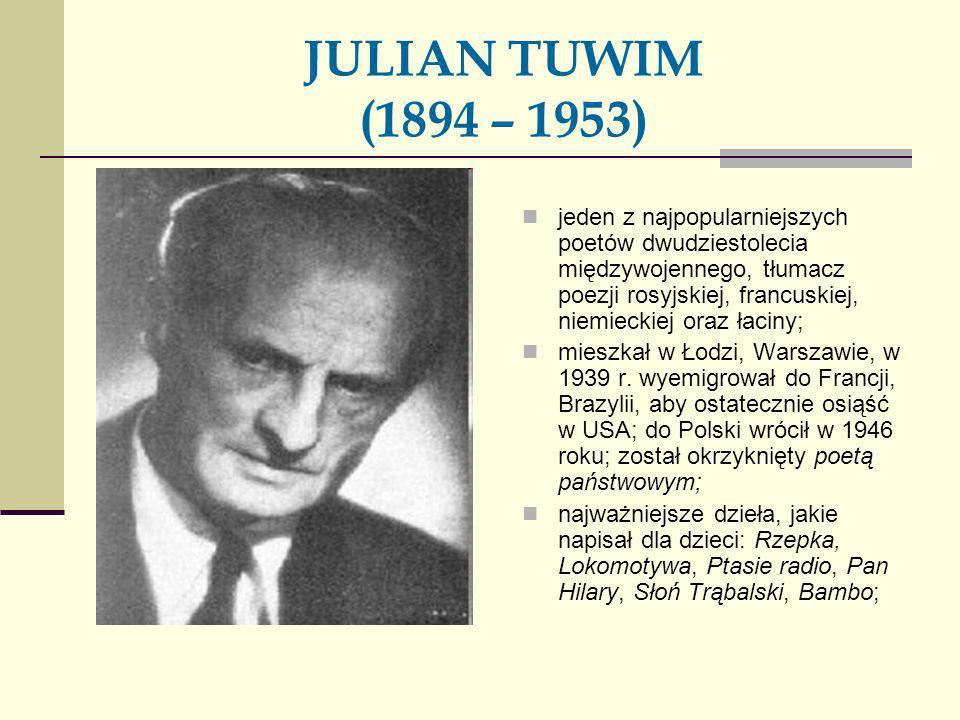 JULIAN TUWIM (1894 – 1953)