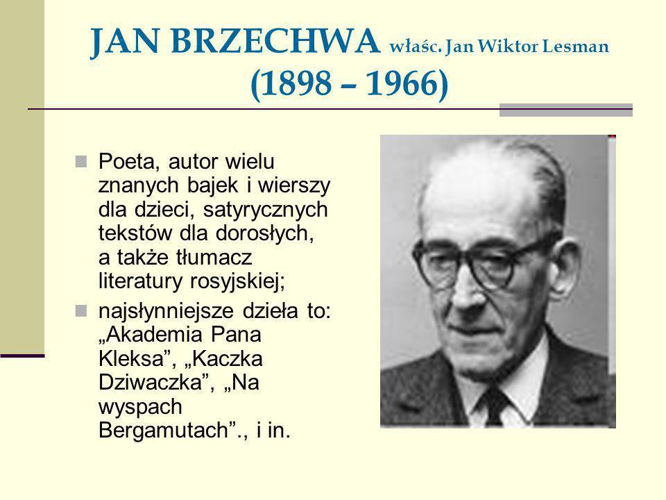 JAN BRZECHWA właśc. Jan Wiktor Lesman (1898 – 1966)