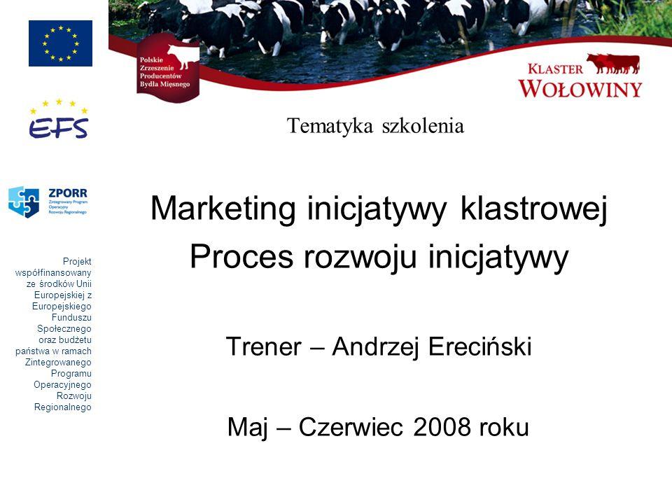 Marketing inicjatywy klastrowej Proces rozwoju inicjatywy
