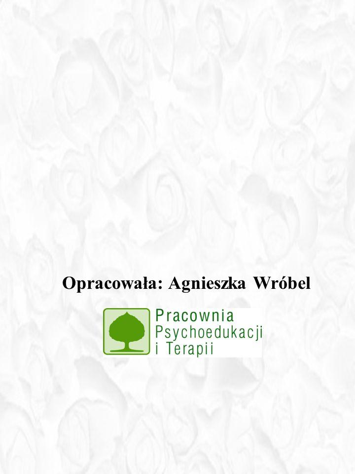 Opracowała: Agnieszka Wróbel