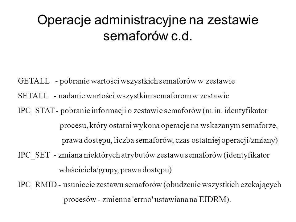 Operacje administracyjne na zestawie semaforów c.d.