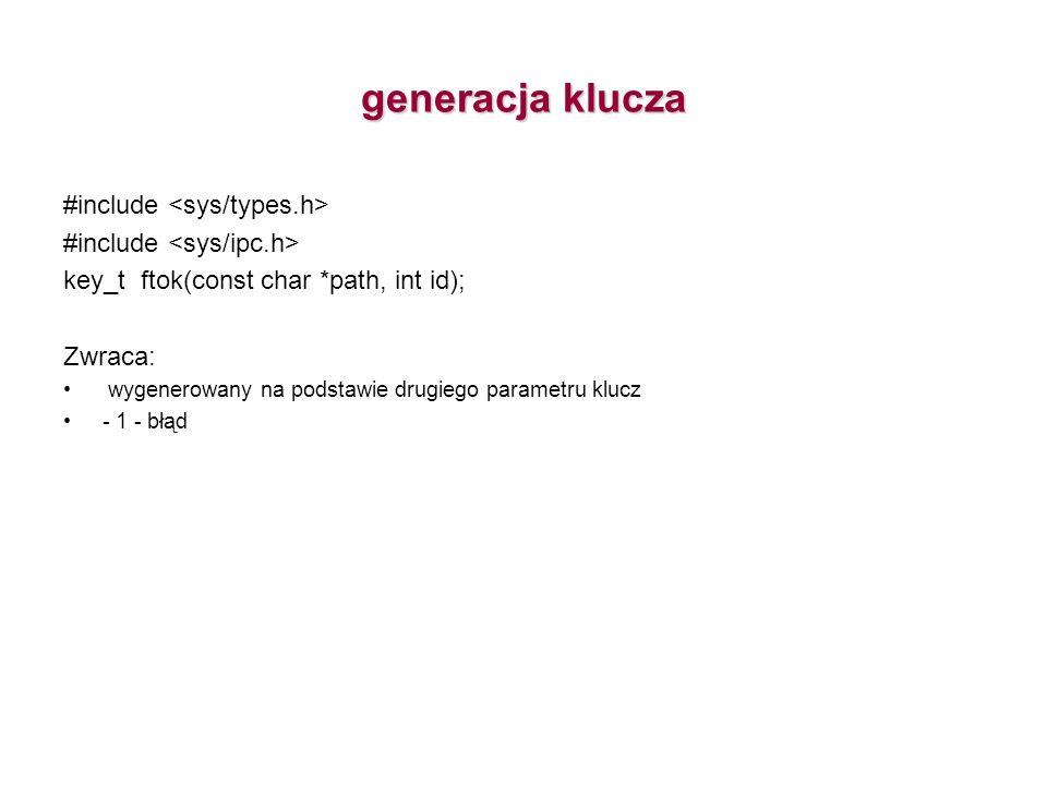 generacja klucza #include <sys/types.h>