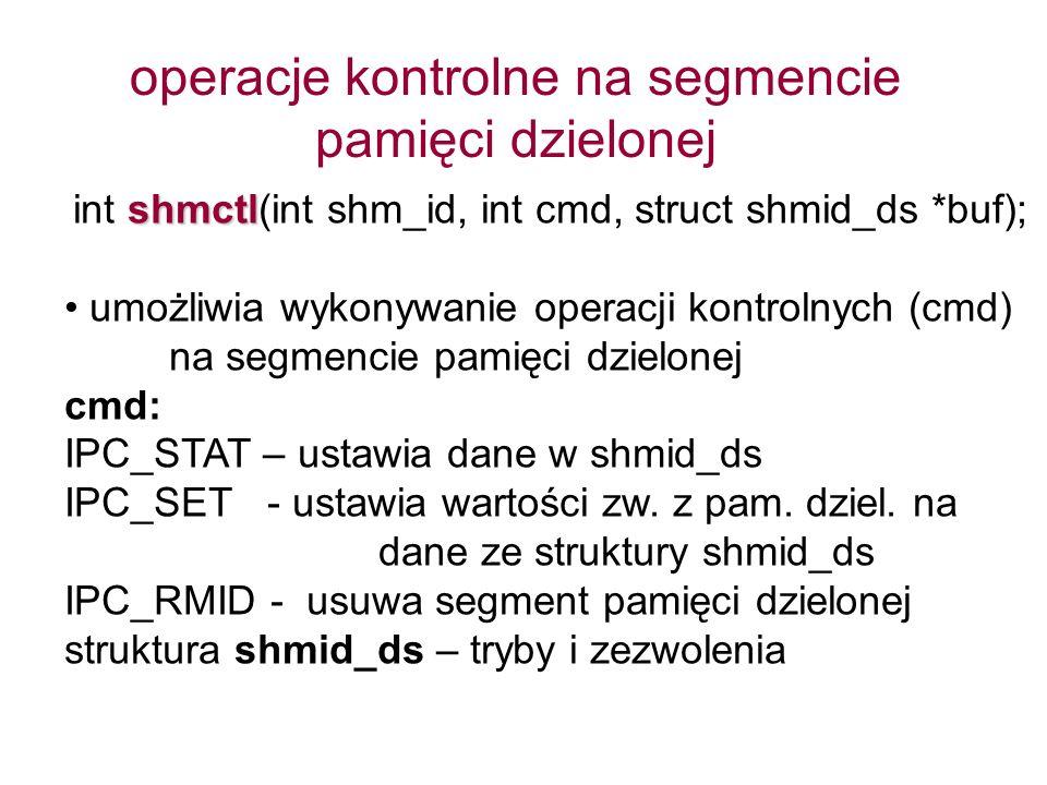 operacje kontrolne na segmencie pamięci dzielonej