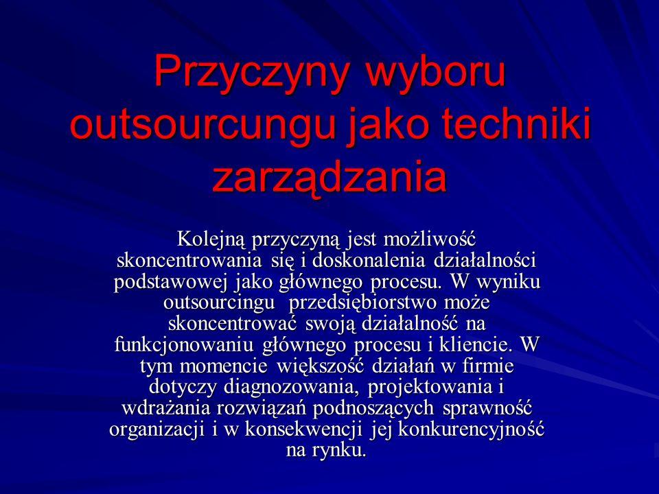 Przyczyny wyboru outsourcungu jako techniki zarządzania