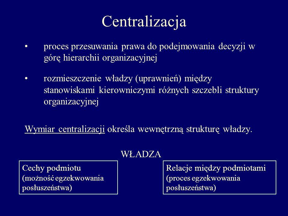 Centralizacja proces przesuwania prawa do podejmowania decyzji w górę hierarchii organizacyjnej.