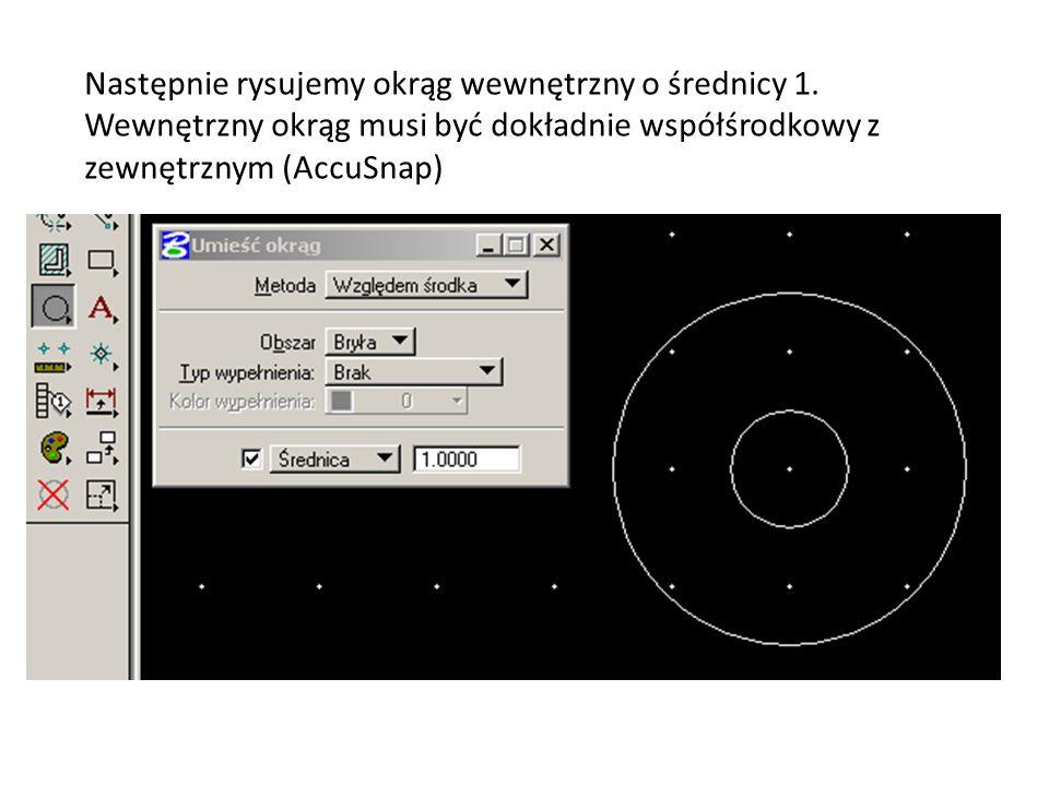 Następnie rysujemy okrąg wewnętrzny o średnicy 1