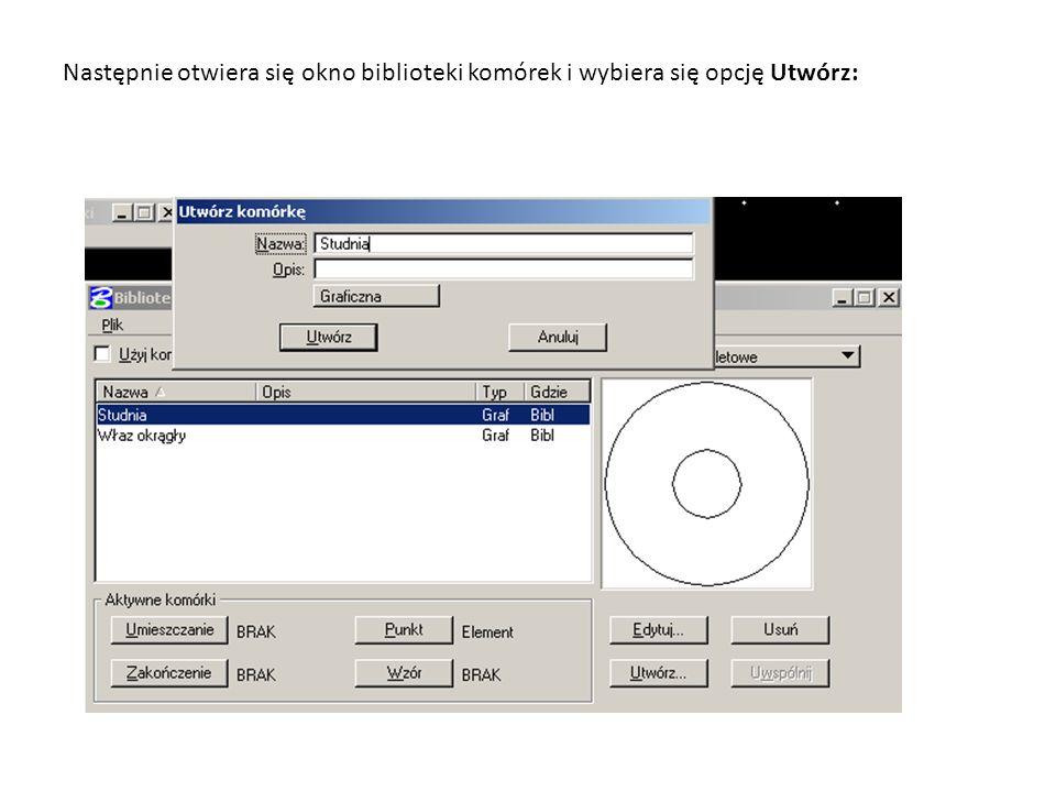 Następnie otwiera się okno biblioteki komórek i wybiera się opcję Utwórz: