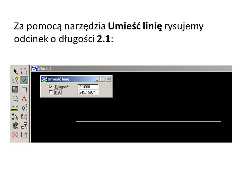 Za pomocą narzędzia Umieść linię rysujemy odcinek o długości 2.1: