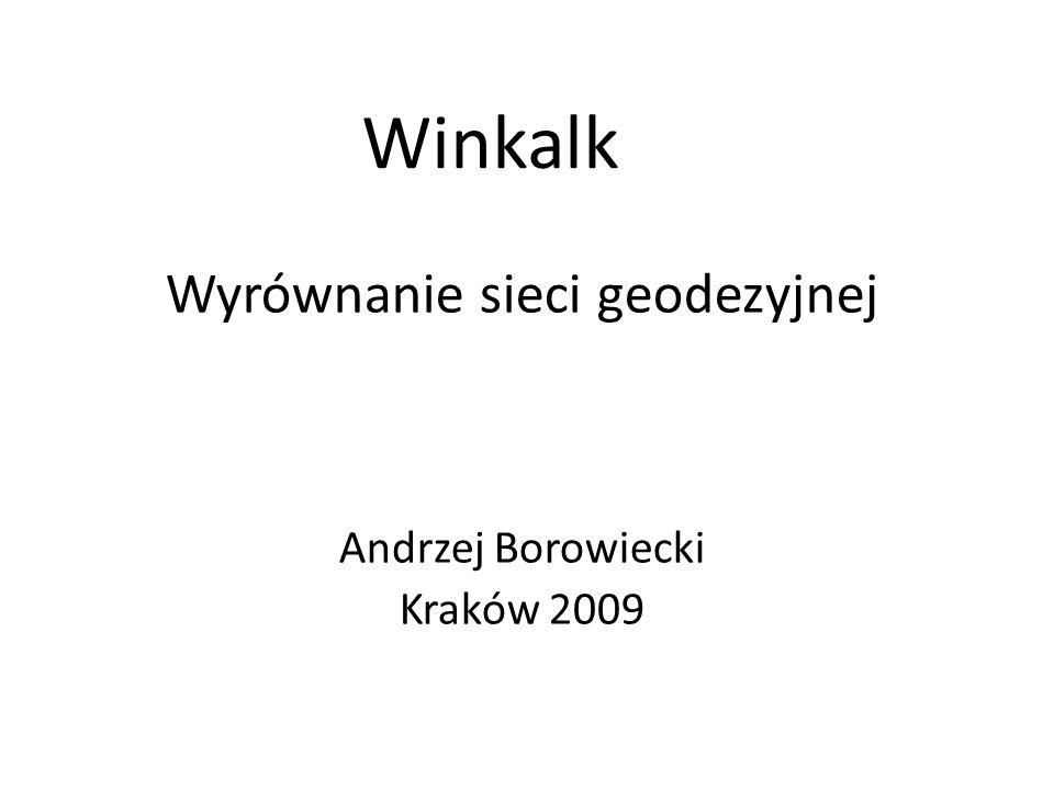 Wyrównanie sieci geodezyjnej Andrzej Borowiecki Kraków 2009