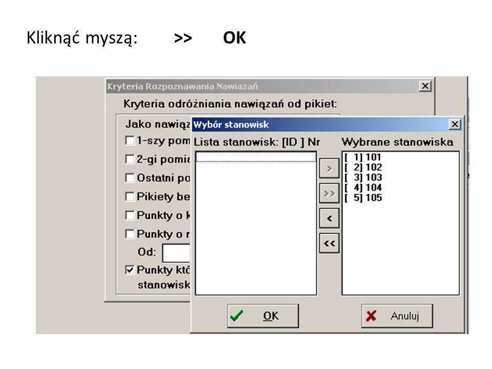 Kliknąć myszą: >> OK