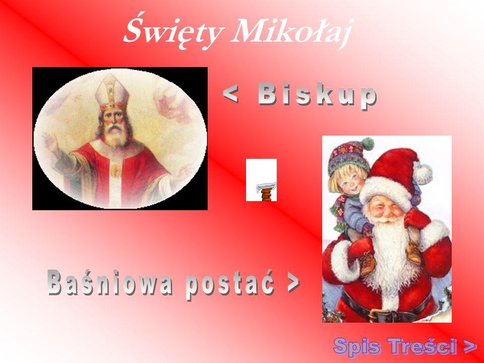 Święty Mikołaj < Biskup Baśniowa postać > Spis Treści >