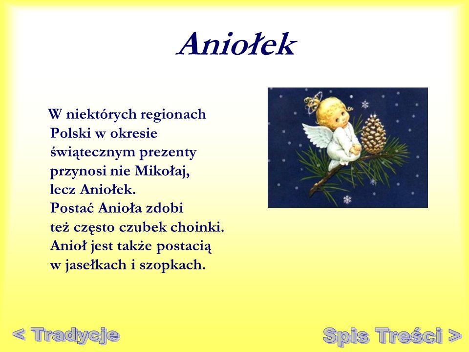 Aniołek < Tradycje Spis Treści >