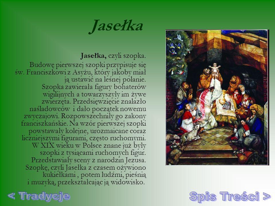 Jasełka < Tradycje Spis Treści > Jasełka, czyli szopka.