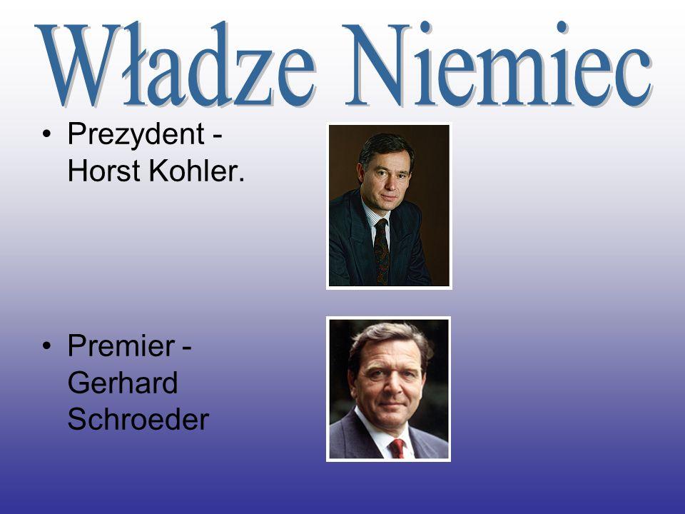 Władze Niemiec Prezydent - Horst Kohler. Premier -Gerhard Schroeder