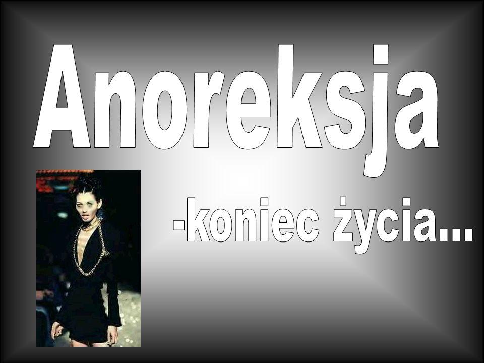 Anoreksja -koniec życia...