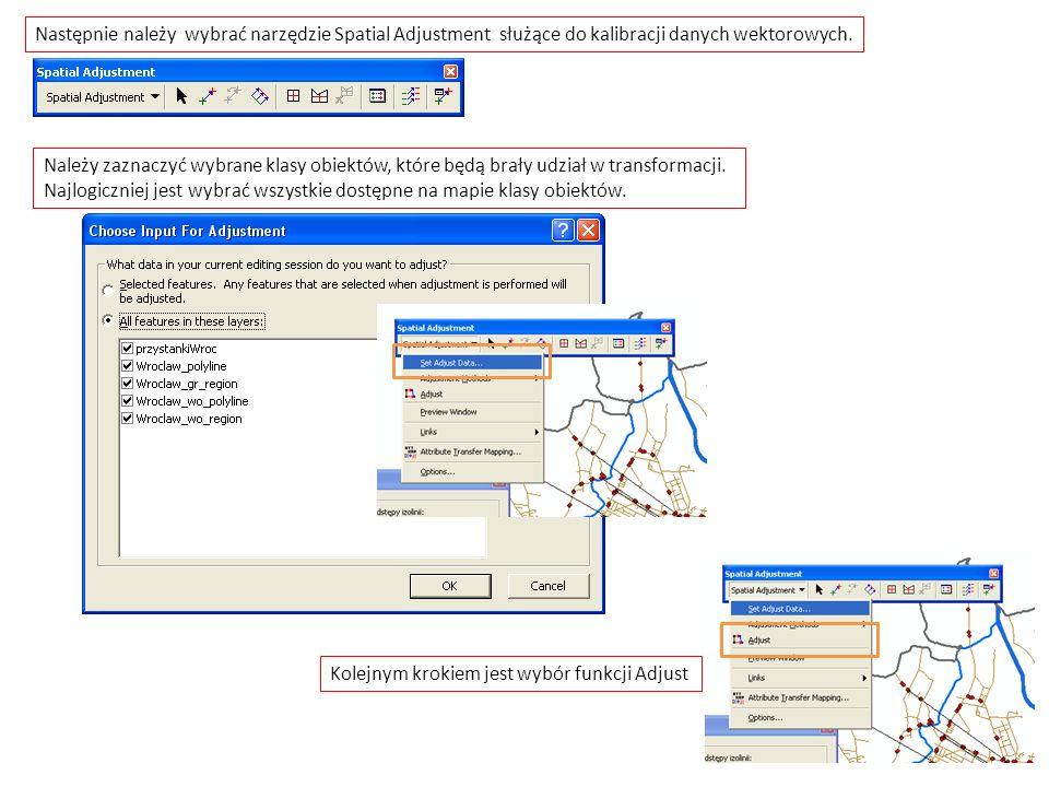 Następnie należy wybrać narzędzie Spatial Adjustment służące do kalibracji danych wektorowych.